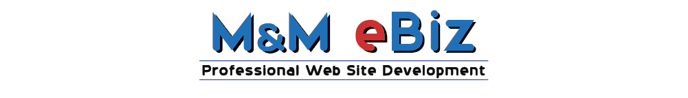 M&M eBiz Professional Web Site Development & Hosting